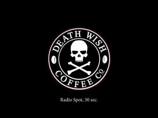 Death Wish Coffee Company Audio Ad - Wake the f$&k up!
