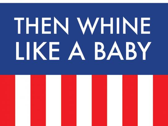 Real Complainers Vote Outdoor Ad -  Vote like an adult then whine like a baby